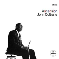 John Coltrane Ascension on LP Trane is joined by Pharoah Sanders, Freddie Hubbard and four additional horn players for an explosion of fiery solos and free improvisation on this famous 1965 session. R