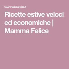 Ricette estive veloci ed economiche   Mamma Felice