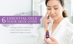 Your Skin Loves Essential Oils
