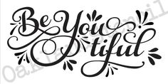 Inspirational Beautiful STENCIL*Be You tiful**12x24 for Signs Wood Fabric Canvas #OaklandStencil