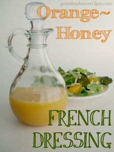 Orange Honey French Dressing - I can't even begin to describe how delicious this is!