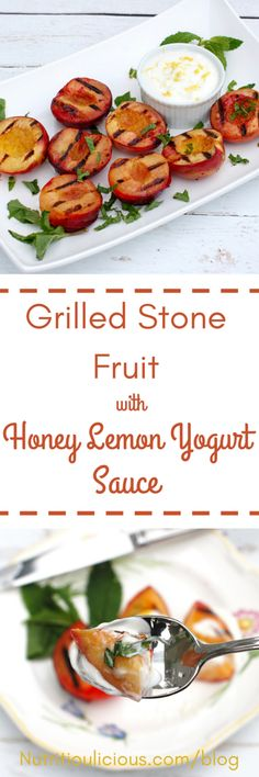 Grilled Stone Fruit with Honey Lemon Yogurt Sauce | Sweet and juicy ...