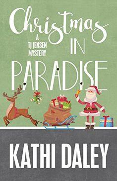 Christmas in Paradise (A Tj Jensen Mystery Book 4) by Kat... https://www.amazon.com/dp/B01GQRGBSK/ref=cm_sw_r_pi_dp_x_5oYuyb7RB00ZV