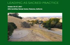 Leading as Sacred Practice Conference 23-27 October 2017, California