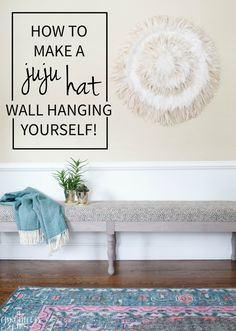 how to make a gorgeous, unique, textural juju hat for your walls - such a statement piece and SOOO easy to make!