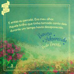"""Do livro """"A Princesa Adormecida"""", de Paula Pimenta."""