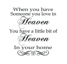 missing someone in heaven quotes | you have someone you love in heaven, you have a little bit of heaven ...