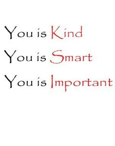 You is kind, smart, important. Makes me smile, thinking of my friend @Barbara Johnson