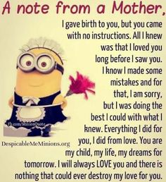 A Note From A Mother quotes quote kids mom mother family quote family quotes children mother quotes minion minions minion quotes Mother Daughter Quotes, Mother Quotes, To My Daughter, Daughters, Mother Family, Daughter Quotes Funny, Daughter Sayings, Sister Quotes, My Children Quotes