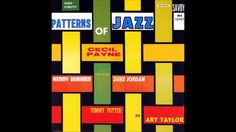 Cecil Payne -  Patterns of Jazz -  05 -  Saucer Eyes  ---  Baritone Saxophone – Cecil Payne.... Bass – Tommy Potter..... Drums – Art Taylor.... Piano – Duke Jordan.... Trumpet – Kenny Dorham (tracks: 5 to 8).... ... ... Recorded May 19 (#1-4) & 22 (#5-8), 1956 in Hackensack, NJ ... ...