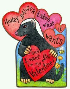 My Funny Valentine, Valentines Greetings, Valentines Day Shirts, Valentine Special, Valentine Day Love, Vintage Valentines, Baby Badger, Honey Badger, Best Honey