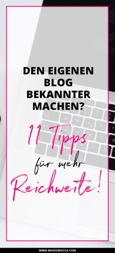 Den eigenen Blog bekannter machen! 11 Tipps für mehr Reichweite! Blogger Tipps, Reichweite erhöhen, mehr Blog Leserbekommen, www.whoismocca.com