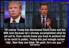 Funny Quotes About Donald Trump by Comedians and Celebrities: Seth Meyers on Trump and Racism