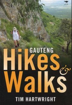 Should find this book - Guide to Walks and Hikes in and Around Gauteng Hiking Food, Hiking Trails, How To Become Successful, Walkabout, Travel Bugs, Holiday Travel, Fast Cars, Continents, South Africa