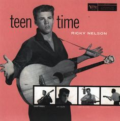 """""""Teen Time"""" (1957, Verve) by Ricky Nelson.  A various artist LP,  Only contains three Nelson songs, """"I'm Walkin,"""" """"A Teenager's Romance,"""" and """"You're My One And Only Love."""""""