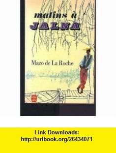 Matins a Jalna Mazo de la Roche ,   ,  , ASIN: B000JUPK7Y , tutorials , pdf , ebook , torrent , downloads , rapidshare , filesonic , hotfile , megaupload , fileserve