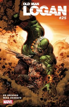 Wolverine vs. Hulk As Youve Never Seen Before in OLD MAN LOGAN #25!