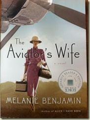 My Rating: 4.0 –    The Aviator's Wife by Melanie Benjamin will be greatly appreciated by fans of historical fiction and readers who enjoys stories of strong, enduring women.  If you enjoyed The Paris Wife by Paula McLain you will also enjoy The Aviator's Wife by Melanie Benjamin.  While I didn't lose many hours of sleep to complete this book, I did neglect a fair amount of household chores to read!