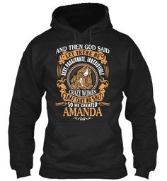 God Create Amanda Name Shirt Black Sweatshirt Front
