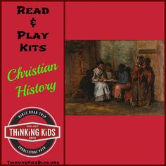 Check out these great Christian History Read and Play Kits for great, hands-on learning!