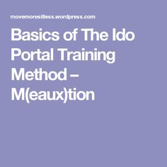Basics of The Ido Portal Training Method – M(eaux)tion