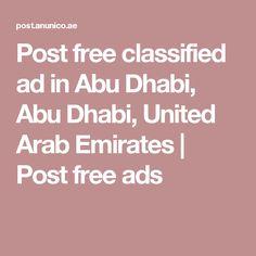 Post free classified ad in Abu Dhabi, Abu Dhabi, United Arab Emirates | Post free ads