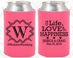 To Life Love and to Happiness, Personalized Favors, Hashtag Wedding, Monogram Wedding Favors, Monogrammed Gift, Wedding Coozies (553)