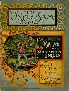The ballad of Abraham Lincoln - Front Cover - printed by Peter Thomson of Cincinnati Ohio.