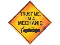 This 'Trust Me I'm a Mechanic' is the perfect way to enhance the decor of any home, garage or man cave. Mechanic Shop, Mechanic Humor, Auto Mechanic, Man Cave Room, Man Cave Bar, Tin Signs, Metal Signs, Garage Signs, Man Cave Garage