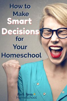 There's SO many things to decide for your homeschool! Don't let overwhelm get you down. Discover how these ideas & tools can help you make smart decisions for your homeschool. #desicionmaking #homeschool #homeschooling #homeschoolhelp