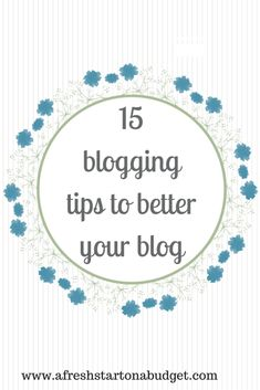 15 blogging Tips to better your blog