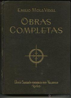 OBRAS COMPLETAS, Emilio Mola Vidal 1940 (MARRUECOS Y LA GUERRA CIVIL ESPAÑOLA)