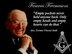 Fishermagical Thought: Famous Freemasons: Norman Vincent Peale Famous Freemasons, Masonic Art, Empty Heart, Norman Vincent Peale, Media Influence, Wisdom Books, Wise Quotes, Wise Sayings, Success Quotes