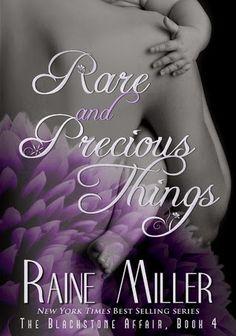 RARE AND PRECIOUS THINGS, SERIE BLACKSTONE AFFAIR, RAINE MILLER http://bookadictas.blogspot.com/search?updated-max=2014-08-04T15:24:00-04:30