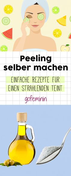 Peeling selber machen: Die besten Rezepte mit Zucker, Olivenöl, Früchten & Co.!