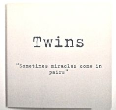 Twins Miracles come in Pairs Card click here to buy www.twinsgiftcomp...