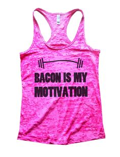 Bacon Is My Motivation Burnout Tank Top By Funny Threadz - 740