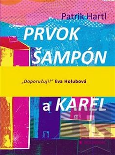 Prvok, Šampón, Tečka a Karel - Patrik Hartl - 0