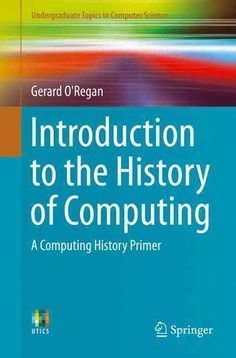 Introduction to the History of Computing: A Computing History Primer