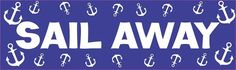 10in x 3in Sail Away Cruise Ship Sports Bumper Sticker Vinyl Window Decal