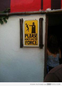 Please dont use the Force