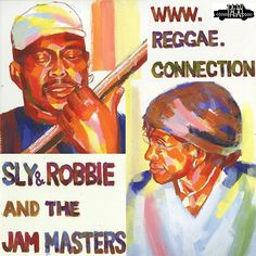 Sly & Robbie and The Jam Masters - Reggae Connection (Album Release) http://1.reggaelize.it/175cwS1