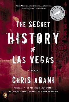 Here Are the Best Mysteries of the Year, According to Writers the secret history of las vegas chris abani