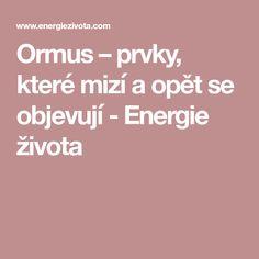 Ormus – prvky, které mizí a opět se objevují - Energie života