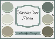 1. Tranquility AF-490 2. White Dove OC-17  3. Pashmina  AF-100 A little darker than Revere Pewter 4. Night Train 1567   5. Revere Pewter HC-172  6. Sparrow AF-720  A couple of shades darker than Revere Pewter.  Postcards from the Ridge: Favorite Color Palette