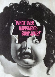 What Ever Happened to Baby Jane? (1962) starring Bette Davis & Joan Crawford