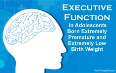 Executive Function in Adolescents Born Extremely Premature and Extremely Low Birth Weight - Your Therapy Source Pediatric Occupational Therapy, Pediatric Ot, Speech Language Pathology, Speech And Language, Visual Perceptual Activities, Sensory Kids, Birth Weight, Preemies, Executive Functioning