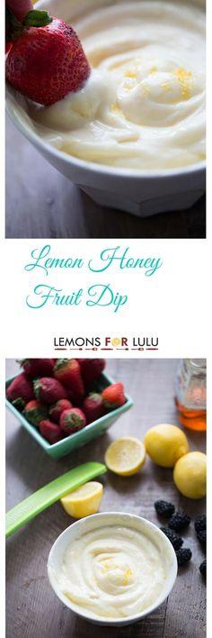 Lemon Honey Fruit Dip Recipe - Lemons for Lulu - Food and Recipe Blog