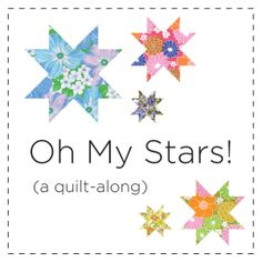 Oh My Stars! (A Quilt-Along)