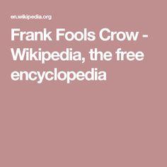Frank Fools Crow - Wikipedia, the free encyclopedia